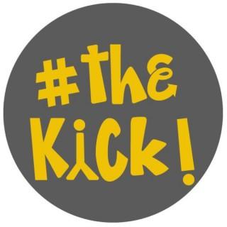 #theKiCk!
