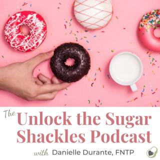 Unlock the Sugar Shackles Podcast