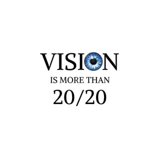 Vision is More Than 20/20