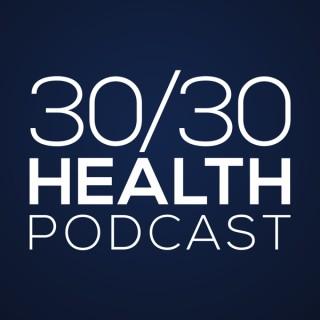 30/30 Health Podcast
