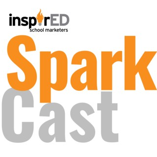 InspirED School Marketers SPARKCAST