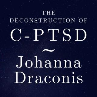 Johanna Draconis - The Deconstruction Of C-PTSD