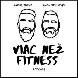 VIAC NEŽ FITNESS Podcast