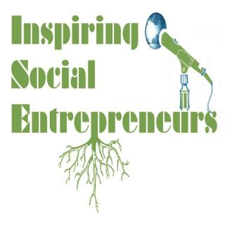 Inspiring Social Entrepreneurs Podcast