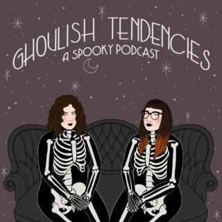 Ghoulish Tendencies