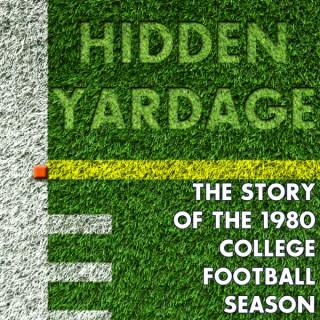 Hidden Yardage: The Story of the 1980 College Football Season