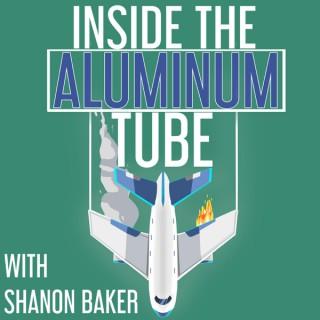Inside the Aluminum Tube with Shanon Baker