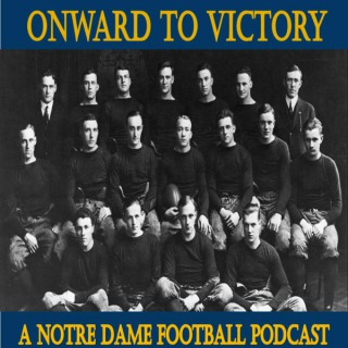 Onward to Victory: A Notre Dame Football Podcast