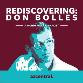 Rediscovering: Don Bolles, a murdered journalist