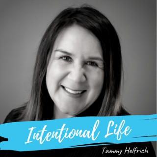 Intentional Life with Tammy Helfrich