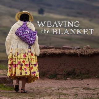 Weaving the Blanket
