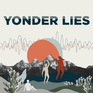 Yonder Lies: Unpacking the Myths of Jackson Hole