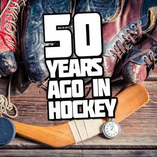 50 Years Ago In Hockey