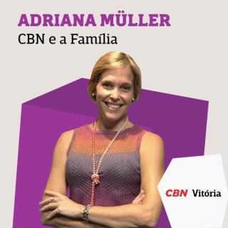 CBN e a Família - Adriana Müller