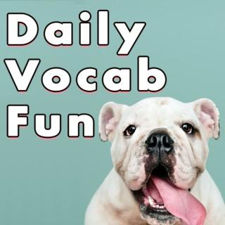 Daily Vocab Fun