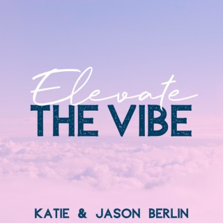 Elevate The Vibe