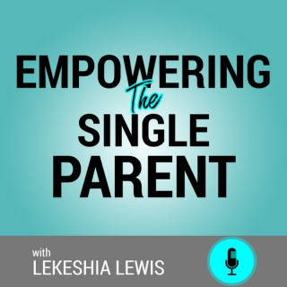 Empowering the Single Parent