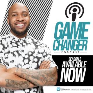 Game Changer w/ Brandon J. Clack