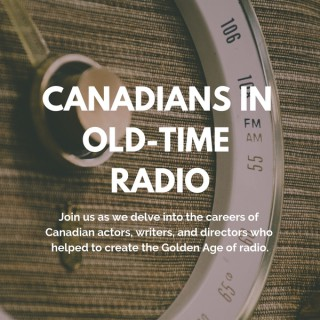 Canadians In Old-Time Radio