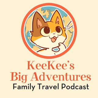 KeeKee's Big Adventures Family Travel Podcast