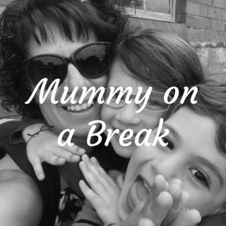 Mummy on a Break