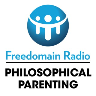 Philosophical Parenting - The Series from Freedomain Radio