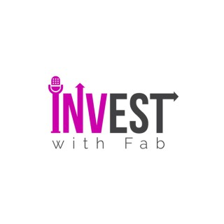 Invest with Fab - Because scared money don't make no money!