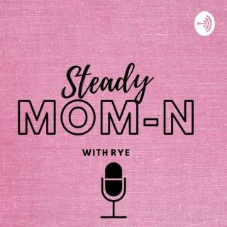 Steady Mom-N