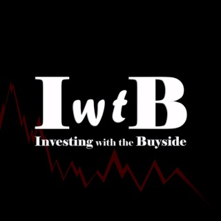 Investing with the Buyside | The IwtB Podcast