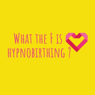 What the F is Hypnobirthing?