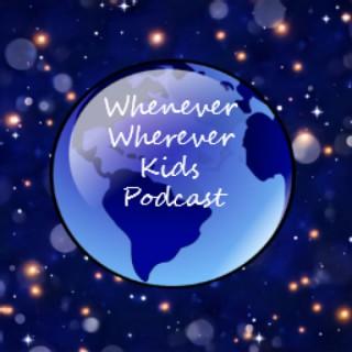 Whenever Wherever Kids Podcast