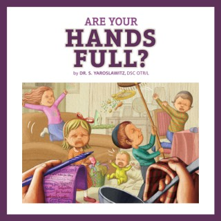 """""""Are Your Hands Full?"""""""