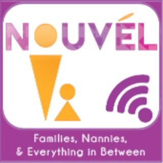 """""""Nouvèl"""" Families, Nannies and Everything in Between Podcast"""