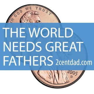 2 Cent Dad Podcast