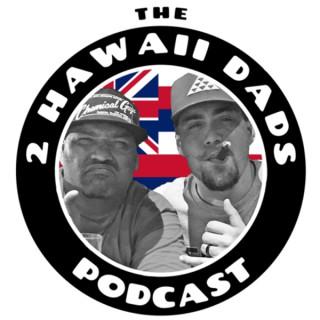 2 Hawaii Dads Podcast