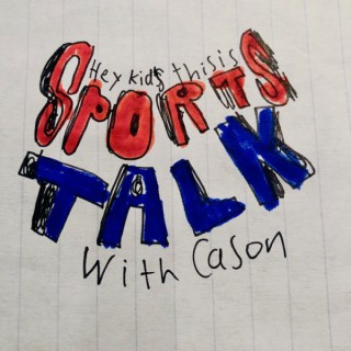 Hey Kids... This is Sports Talk with Cason
