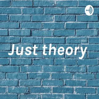 Just theory