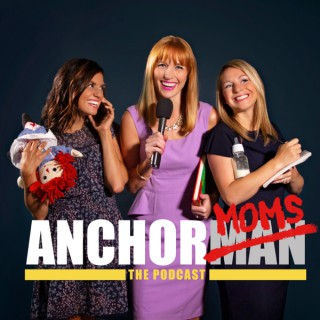 AnchorMoms: The Podcast