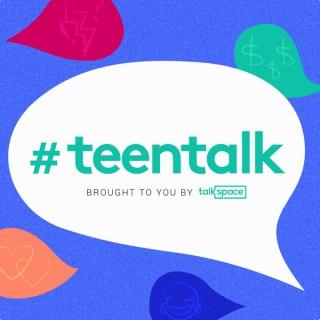 Teentalk: A Talkspace Podcast