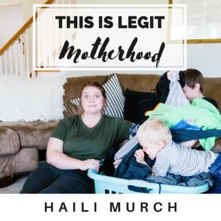 THIS is Legit Motherhood