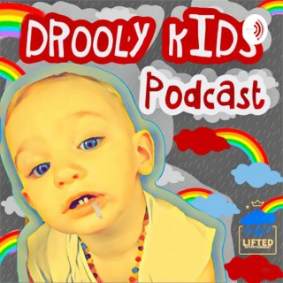Drooly Kids PODCAST