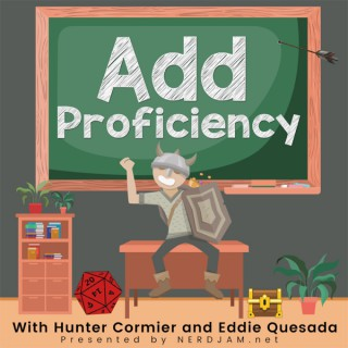 Add Proficiency Podcast: Enhance Your Dungeons and Dragons