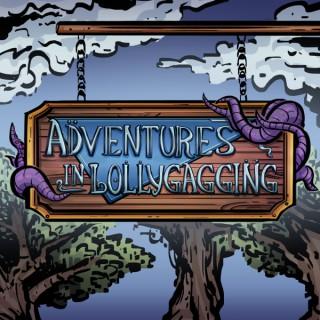 Adventures in Lollygagging