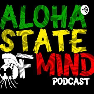 Aloha State Of Mind Podcast