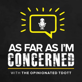 As Far as I'm Concerned with the opinionated Tdott