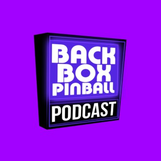 Backbox Pinball Podcast