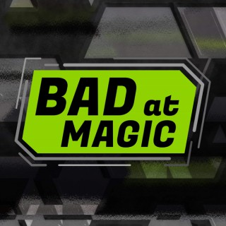 Bad at Magic