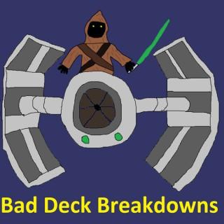 Bad Deck Breakdowns