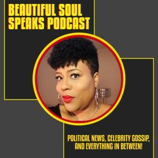 Beautiful Soul Speaks Podcast