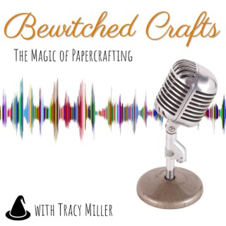 Bewitched Crafts with Tracy Miller
